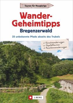 Wander-Geheimtipps Bregenzerwald von Grimmler,  Benedikt