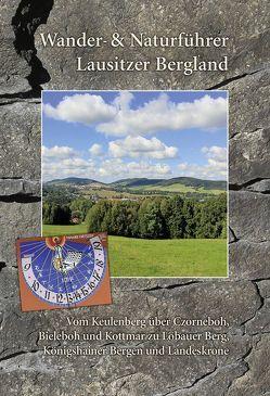 Wander- und Naturführer Lausitzer Bergland von Ansorge,  Herrmann, Jedzig,  Andreas, Oettel,  Gunter, Rölke,  Peter