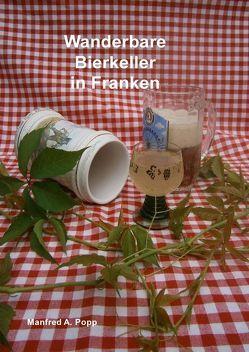 Wanderbare Bierkeller in Franken von Popp,  Manfred