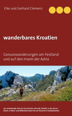 wanderbares Kroatien von Clemenz,  Elke, Clemenz,  Gerhard