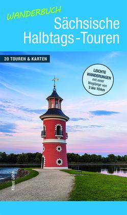 Wanderbuch Sächsische Halbtags-Touren von Jahn,  Klaus