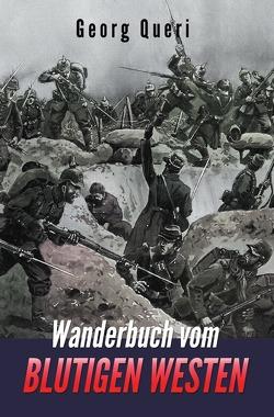 Wanderbuch vom blutigen Westen von Queri,  Georg