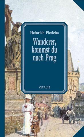 Wanderer, kommst du nach Prag von Jansa,  Vaclav, Pleticha,  Heinrich