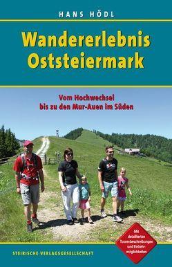 Wandererlebnis Oststeiermark von Hödl,  Hans