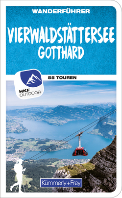 Wanderführer Schweiz Vierwaldstättersee / Gotthard (Zentralschweiz) von Wille,  Franz