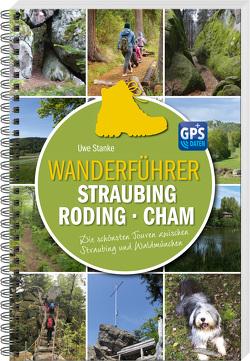 Wanderführer Straubing • Roding • Cham von Stanke,  Uwe