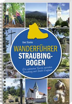 Wanderführer Straubing-Bogen von Stanke,  Uwe