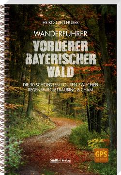 Wanderführer Vorderer Bayerischer Wald von Gietlhuber,  Heiko