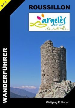 Wanderführer Roussillon – Argelès-sur-Mer von Nieder,  Wolfgang P.