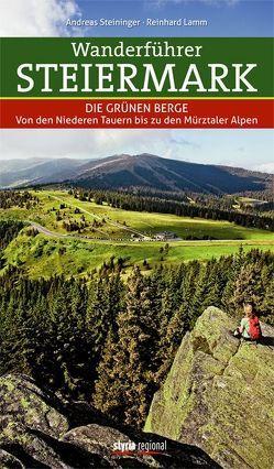Wanderführer Steiermark von Lamm,  Reinhard, Steininger,  Andreas