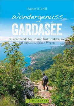 Wandergenuss Gardasee von Kröll,  Rainer D.