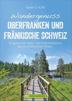 Wandergenuss Oberfranken und Fränkische Schweiz von Kröll,  Rainer D.