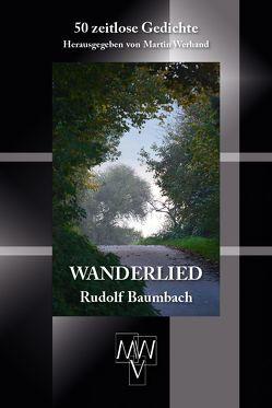 Wanderlied von Baumbach,  Rudolf, Werhand,  Martin