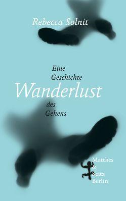 Wanderlust von Fastner,  Daniel, Solnit,  Rebecca