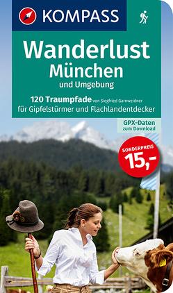 Wanderlust München und Umgebung von Garnweidner,  Siegfried, KOMPASS-Karten GmbH