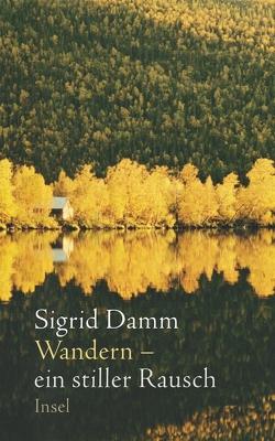 Wandern – ein stiller Rausch von Damm,  Sigrid