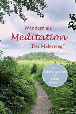 Wandern als Meditation von Warnecke,  Eckart