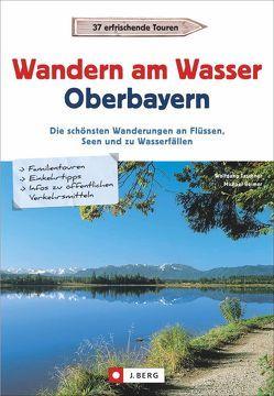 Wandern am Wasser Oberbayern von Reimer,  Michael, Taschner,  Wolfgang