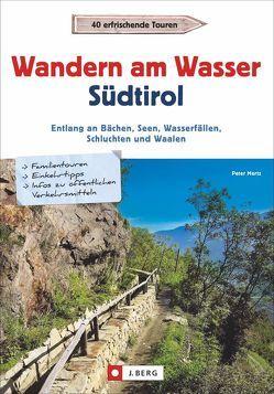 Wandern am Wasser Südtirol von Mertz,  Peter