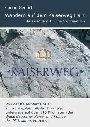 Wandern auf dem Kaiserweg Harz von Genrich,  Florian