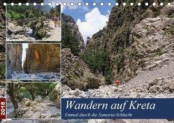 Wandern auf Kreta – Einmal durch die Samaria-Schlucht (Tischkalender 2018 DIN A5 quer) von Frost,  Anja