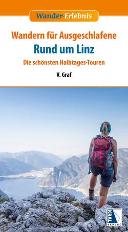 Wandern für Ausgeschlafene Rund um Linz von Graf,  V.