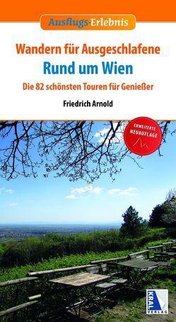 Wandern für Ausgeschlafene rund um Wien (erweiterte Neuauflage) von Arnold,  Friedrich
