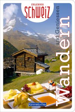 Wandern & Geniessen Erlebnis Schweiz