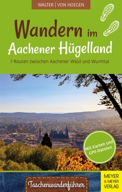 Wandern im Aachener Hügelland von Hoegen,  Rainer von, Walter,  Roland