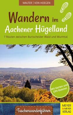 Wandern im Aachener Hügelland von von Hoegen,  Rainer, Walter,  Roland