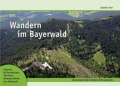 Wandern im Bayerwald von Auer,  Isabelle