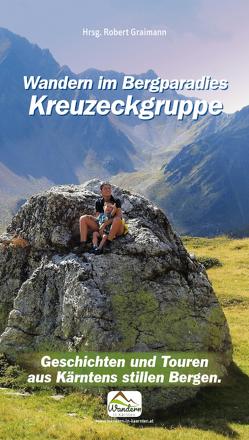 Wandern im Bergparadies Kreuzeckgruppe von Graimann,  Robert