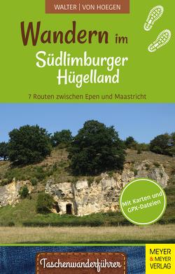 Wandern im Südlimburger Hügelland von Hoegen,  Rainer von, Walter,  Roland