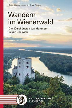 Wandern im Wienerwald von Hiess,  Peter, Singer,  Helmut A. W.
