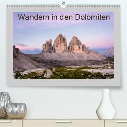 Wandern in den Dolomiten (Premium, hochwertiger DIN A2 Wandkalender 2020, Kunstdruck in Hochglanz) von Prediger,  Klaus, Prediger,  Rosemarie