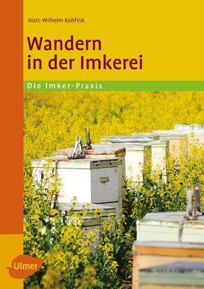 Wandern in der Imkerei von Kohfink,  Dr. Marc-Wilhelm