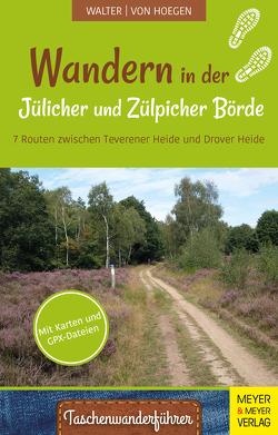 Wandern in der Jülicher Börde und Zülpicher Börde von von Hoegen,  Rainer, Walter,  Roland