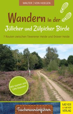 Wandern in der Jülicher und Zülpicher Börde von Hoegen,  Rainer von, Walter,  Roland