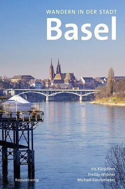 Wandern in der Stadt Basel von Koschmieder,  Michael, Kürschner,  Iris, Widmer,  Freddy