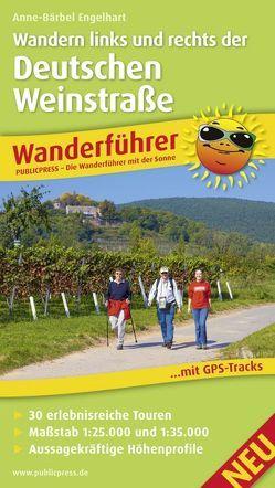 Wandern links und rechts der Deutschen Weinstraße von Engelhart,  Anne-Bärbel