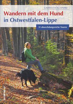 Wandern mit dem Hund in Ostwestfalen-Lippe von Voigt-Papke,  Gabriele
