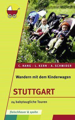 Wandern mit dem Kinderwagen – Stuttgart von Hang,  Caroline, Kern,  Liv, Schmider,  Alexandra