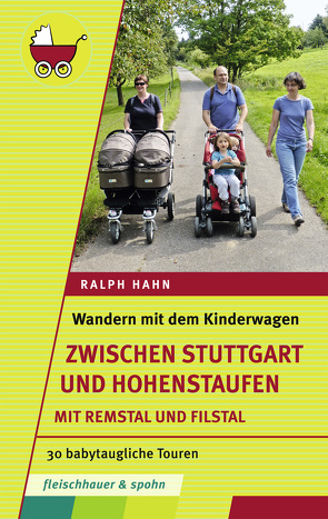 Wandern mit dem Kinderwagen – zwischen Stuttgart und Hohenstaufen von Hahn,  Ralph