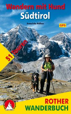 Wandern mit Hund Südtirol von Rößner,  Franziska