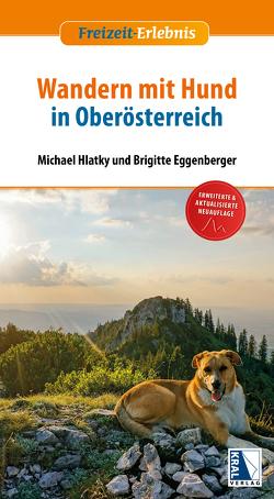 Wandern mit Hund in Oberösterreich von Eggenberger,  Brigitte, Hlatky,  Michael