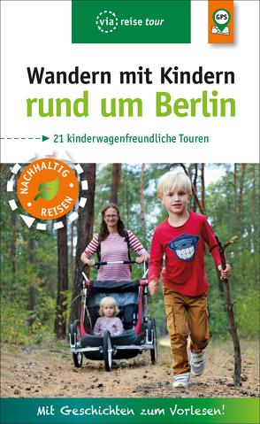 Wandern mit Kindern rund um Berlin von Amon,  Florian, Nejezchleba,  Pavla