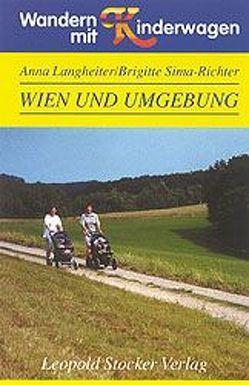 Wandern mit Kinderwagen Wien und Umgebung von Langheiter,  Anna, Sima-Richter,  Brigitte