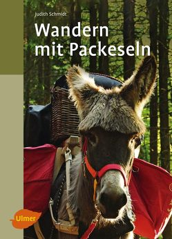 Wandern mit Packeseln von Schmidt,  Judith