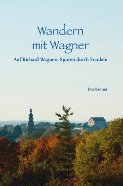 Wandern mit Wagner von Kröner,  Eva