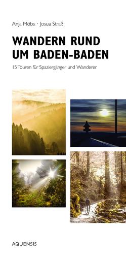 Wandern rund um Baden-Baden von Möbs,  Anja, Straß,  Benedict, Straß,  Josua